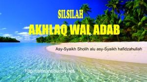 SILSILAH AKHLAQ WAL ADAB 1