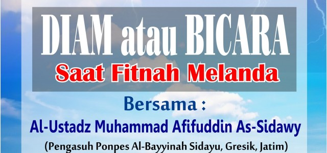 KAJIAN ISLAM ILMIAH Bersama : Al-Ustadz Muhammad Afifuddin As-Sidawy (Pengasuh Ponpes Al-Bayyinah Sedayu Gresik Jawa Timur) Dengan Tema : DIAMatauBERBICARA?? Saat Fitnah Melanda Hari & Tanggal : Sabtu, 10 Rabiuts […]