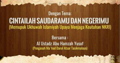 TABLIGH AKBAR : CINTAILAH SAUDARAMU DAN NEGERIMU – Ustadz Abu Hamzah Yusuf