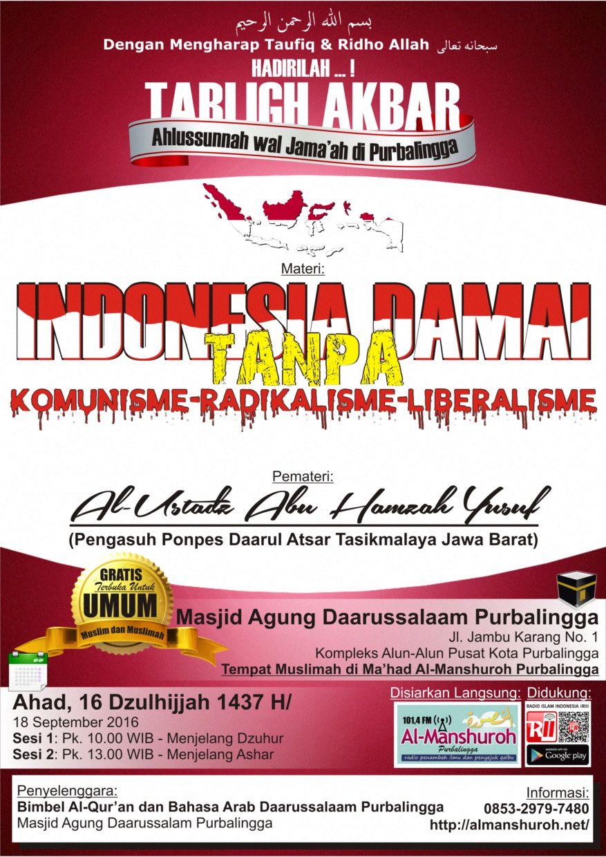 Tabligh Akbar INDONESIA DAMAI TANPA KOMUNISME – RADIKALISME – LIBERALISME (Ustadz Abu Hamzah Yusuf)
